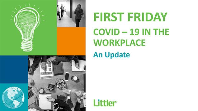 Littler First Friday Webinar - COVID-19