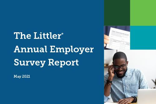 The Littler Annual Employer Survey 2021 Report
