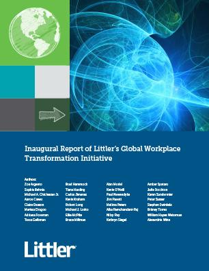 Inaugural Report of Littler's Global Workplace Transformation Initiative